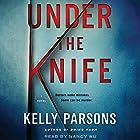 Under the Knife: A Novel Hörbuch von Kelly Parsons Gesprochen von: Nancy Wu