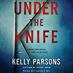 Under the Knife: A Novel | Kelly Parsons