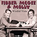 Fibber McGee & Molly: Wistful Vista | Don Quinn,Phil Leslie