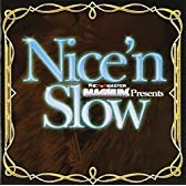 "THE R&B MASTER MAGNUM presents ""Nice'n Slow"""