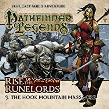 Pathfinder Legends - Rise of the Runelords 1.3 The Hook Mountain Massacre (       UNABRIDGED) by Mark Wright Narrated by Ian Brooker, Trevor Littledale, Stewart Alexander, Kerry Skinner