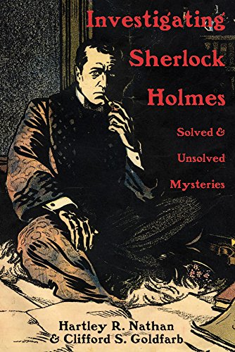 Investigating Sherlock Holmes: Solved and Unsolved Mysteries