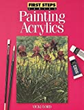 Painting Acrylics (First Step Series)