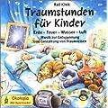 Snoezelen. Traumstunden f�r Kinder. CD: Musik zur Entspannung und Gestaltung von Traumreisen