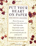 Put Your Heart on Paper: Staying Connected In A Loose-Ends World (055337446X) by Henriette Anne Klauser