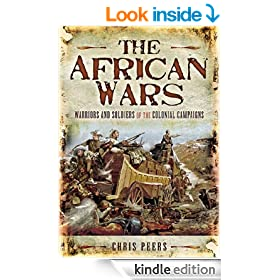 The African Wars: Warriors and Soldiers of the Colonial Campaigns