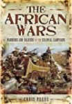 The African Wars: Warriors and Soldie...