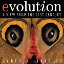 Evolution: A View from the 21st Century Audiobook by James A. Shapiro Narrated by Ira Rosenberg
