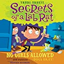 Secrets of a Lab Rat #1: No Girls Allowed (Dogs Okay) (       UNABRIDGED) by Trudi Trueit Narrated by Oliver Wyman