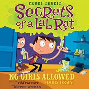 Secrets of a Lab Rat #1: No Girls Allowed (Dogs Okay) | [Trudi Trueit]