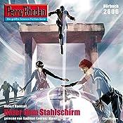 Unter dem Stahlschirm (Perry Rhodan 2606)   Hubert Haensel