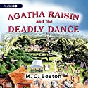 Agatha Raisin and the Deadly Dance: An Agatha Raisin Mystery, Book 15 Audiobook by M. C. Beaton Narrated by Penelope Keith