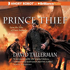 Prince Thief: Tales of Easie Damasco, Book 3 | [David Tallerman]