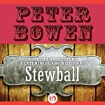 Stewball: A Montana Mystery featuring Gabriel Du Pré, Book 12 (       UNABRIDGED) by Peter Bowen Narrated by Jim Meskimen