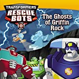 img - for Transformers: Rescue Bots: The Ghosts of Griffin Rock book / textbook / text book