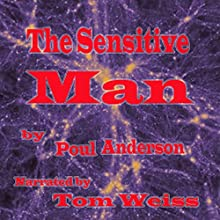 The Sensitive Man (       UNABRIDGED) by Poul Anderson Narrated by Tom Weiss