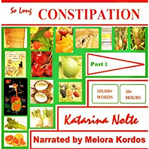 So Long Constipation, Part 1 | [Katarina Nolte]