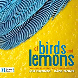 Of Birds and Lemons: Works for Orchestra