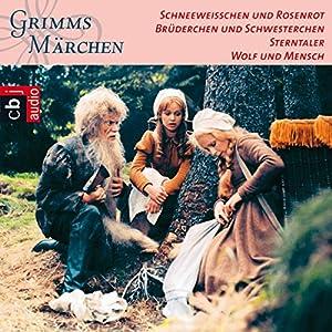Schneeweißchen und Rosenrot / Brüderchen und Schwesterchen / Sterntaler / Wolf und Mensch (Grimms Märchen 2.3) Hörspiel