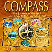 Compass: The Journey of the Soul from Egypt to the Promised Land (       UNABRIDGED) by Penelope V. Yorke Narrated by Andi Hicks
