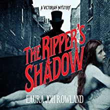 The Ripper's Shadow: A Victorian Mystery Audiobook by Laura Joh Rowland Narrated by Alex Tregear