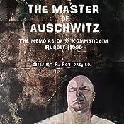 The Master of Auschwitz:: Memoirs of Rudolf Hoess, Kommandant SS | [Rudolf Hoess]