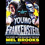 Young Frankenstein: A Mel Brooks Book: The Story of the Making of the Film | Mel Brooks,Judd Apatow - foreword