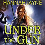 Under the Gun | Hannah Jayne