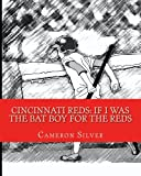 img - for Cincinnati Reds: If I was the Bat Boy for the Reds book / textbook / text book