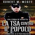 La TSA contro il popolo Audiobook by Robert W. McGee Narrated by Edoardo Camponeschi