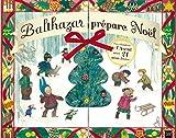 Calendrier de l'avent - Balthazar prépare Noël