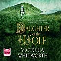 Daughter of the Wolf Audiobook by Victoria Whitworth Narrated by Maggie Mash