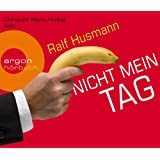 Nicht mein Tagvon &#34;Ralf Husmann&#34;