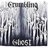Crumbling Ghost by Crumbling Ghost