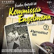Abgrundtief tot (Kommissar Engelmann 3) | Sascha Gutzeit