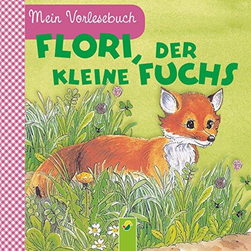 flori-der-kleine-fuchs-mein-vorlesebuch-durchgehende-geschichte-fur-kinder-ab-2-jahren