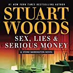 Sex, Lies & Serious Money Audiobook by Stuart Woods Narrated by Tony Roberts