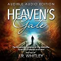 Heaven's Gate: The Remarkable Journey of One Man Who Finds out If Heaven Is for Real Audiobook by J.R. Whitley Narrated by Dow Escalante