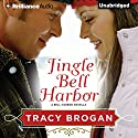 Jingle Bell Harbor: A Bell Harbor Novella Audiobook by Tracy Brogan Narrated by Nick Podehl, Lauren Ezzo
