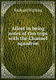 A fleet in being: Notes of two trips with the Channel Squadron (Collection of British authors. Tauchnitz edition)