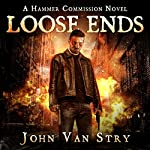 Loose Ends: The Hammer Commission, Book 3 | John Van Stry