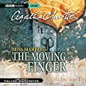 The Moving Finger (Dramatised)  by Agatha Christie Narrated by June Whitfield