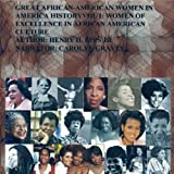 img - for Great African-American Women in America History: Women of Excellence in African America Culture, Volume 1 book / textbook / text book