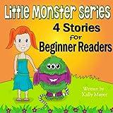 Little Monster Series: 4 Beautifully Illustrated Bedtime Stories for Beginner Readers (Ages 2-6): Little Monster Book Series (Little Monster Series for Beginner Readers 1)