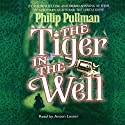 The Tiger in the Well (       UNABRIDGED) by Philip Pullman Narrated by Anton Lesser