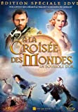 echange, troc A la croisée des mondes - Edition spéciale 2 DVD