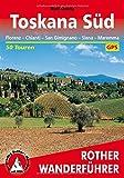 Toskana Süd: Florenz - Chianti -  San Gimignano - Siena - Maremma. 50 Touren. Mit GPS-Tracks. (Rother Wanderführer)