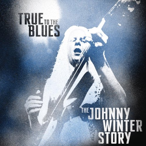 Johnny Winter-True To The Blues (The Johnny Winter Story)-4CD-2014-404 Download