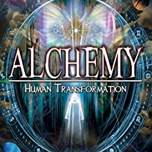 Alchemy: Human Transformation Radio/TV Program by Adrian Gilbert Narrated by Adrian Gilbert