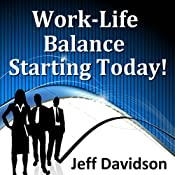 Work-Life Balance Starting Today | [Jeff Davidson]